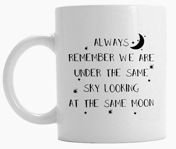 Always remember we are under the same sky looking at the same moon _ A mug with sweet ldr quotes_ 42 thoughtful gift ideas for your long distance boyfriend _ TodayWeDate.com