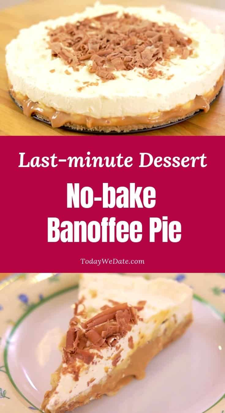 Easy Last minute Dessert No bake Banoffee Pie todaywedate.com