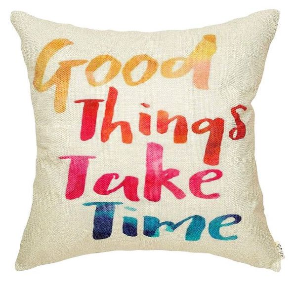 Good things take time pillow - Best LDR gift ideas - todaywedate.com