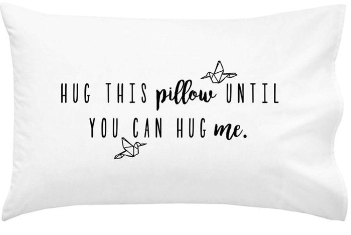 """Hug this pillow until you can hug me"" - heartwarming gifts for long distance relationships -todaywedate.com"