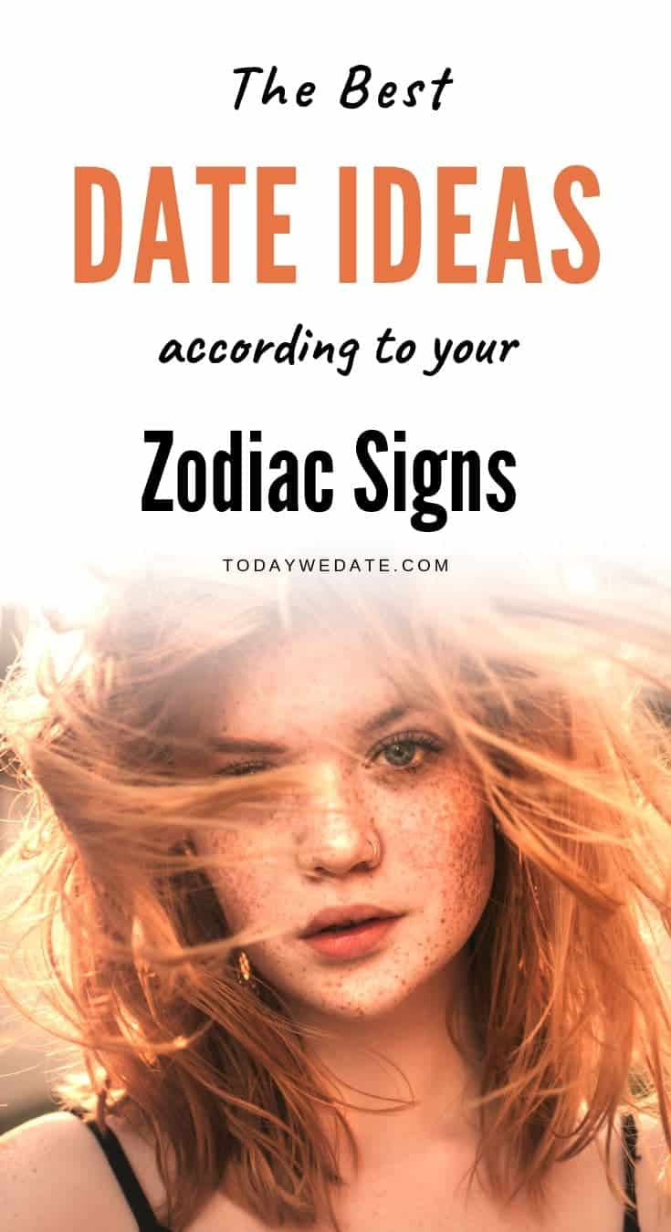 The best date ideas for each zodiac signs - todaywedate.com// zodiac signs/zodiac compatibility/cancer/pisces/leo/taurus/aries/gemini/virgo/libra/scorpio/sagittarius/capricorn/aquarius/horoscope/zodiac love/best zodiac matches/horoscope/astrology//zodiac personality traits/zodiac couples/zodiac love signs/zodiac dates/zodiac facts/zodiac relationship