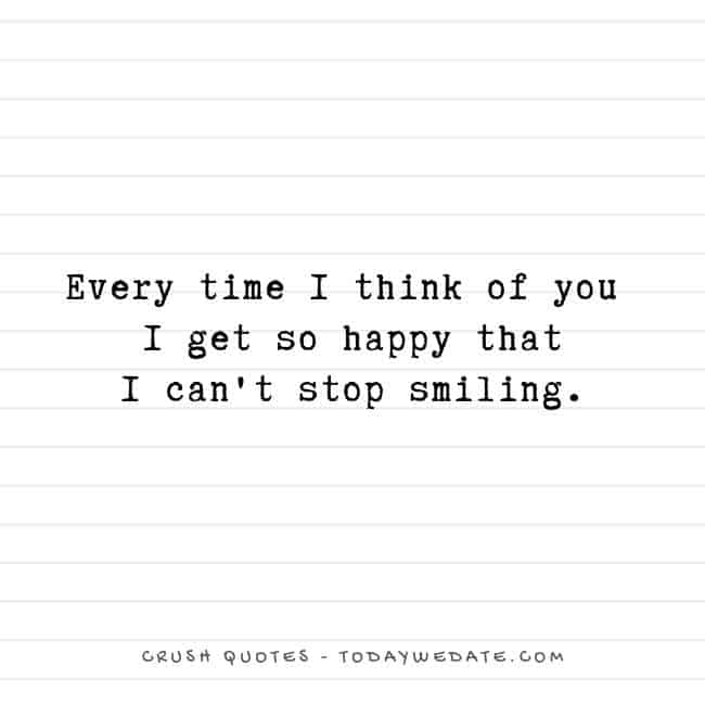 Every time I think of you I get so happy I can't stop smiling - Cute and sweet love quotes for him - TodayWeDate.com