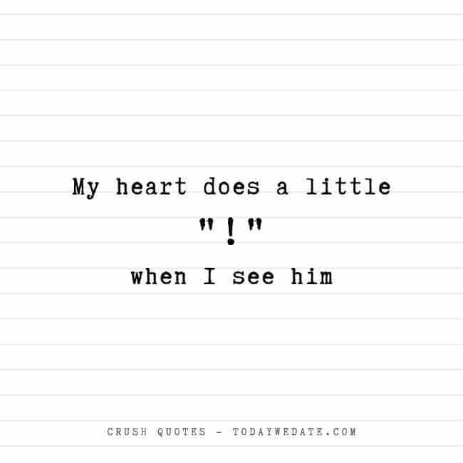 "My heart does a little ""!"" when I see him.- Cute and sweet love quotes for him - TodayWeDate.com"