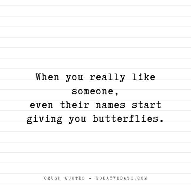 When you really like someone, even their names start giving you butterflies- Cute and sweet love quotes for him - TodayWeDate.com