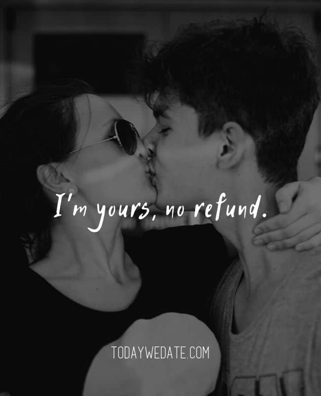 I'm yours, no refund.// Romantic Valentine's Day quotes that are perfect Instagram captions - TodayWeDate.com