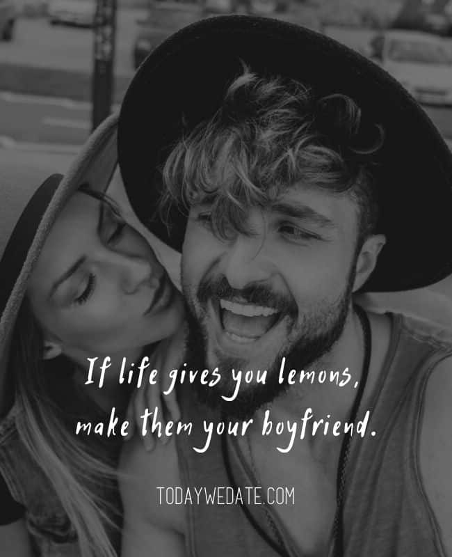 If life gives you lemons, make them your boyfriend. // Romantic Valentine's Day quotes that are perfect Instagram captions - TodayWeDate.com
