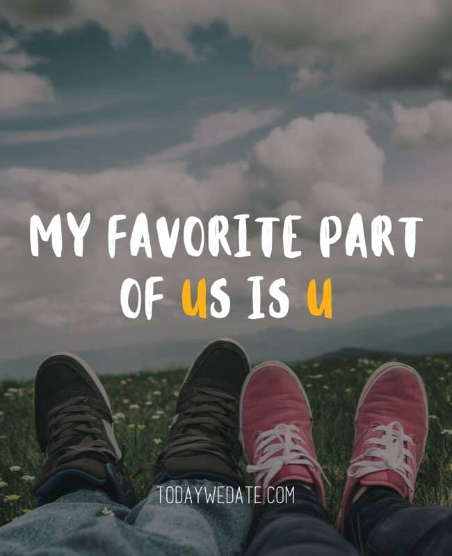 My favorite part of US is U. // Romantic Valentine's Day quotes that are perfect Instagram captions - TodayWeDate.com