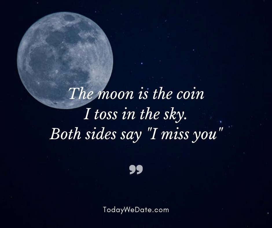 """The moon is the coin I toss in the sky. Both sides say """"I miss you""""- Good night quotes for him - TodayWeDate.com"""