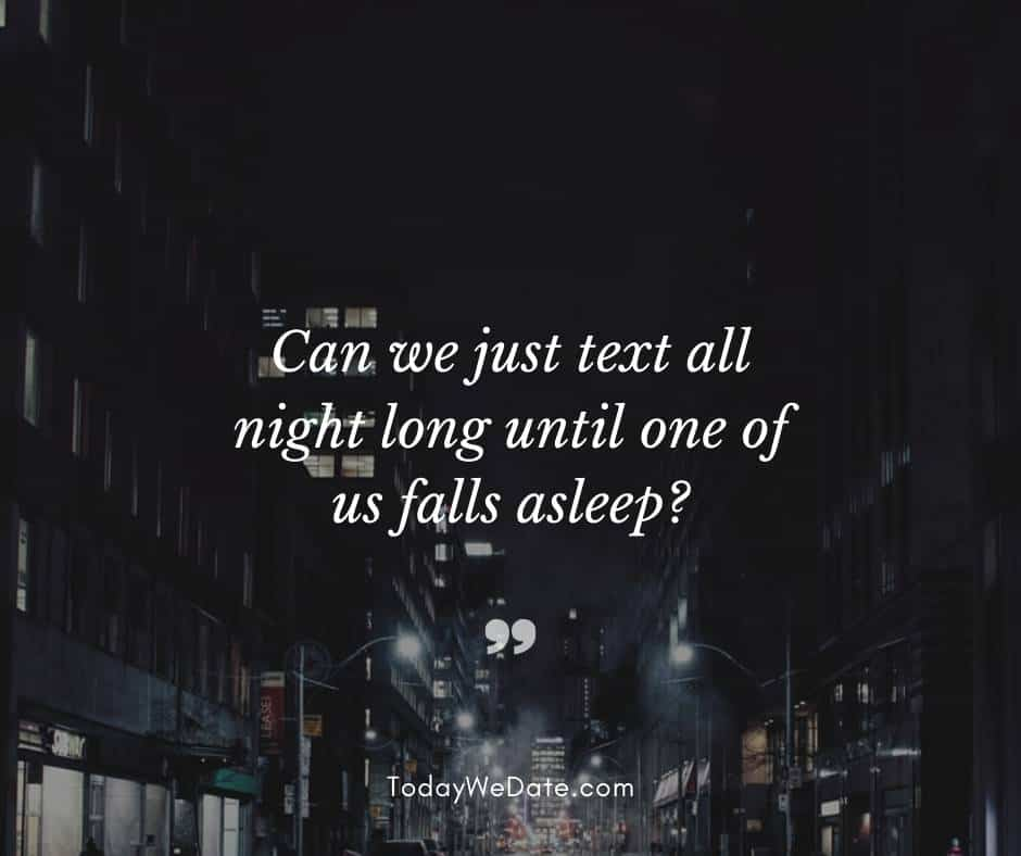 Can we just text all night long until one of us falls asleep?- Good night quotes for him - TodayWeDate.com