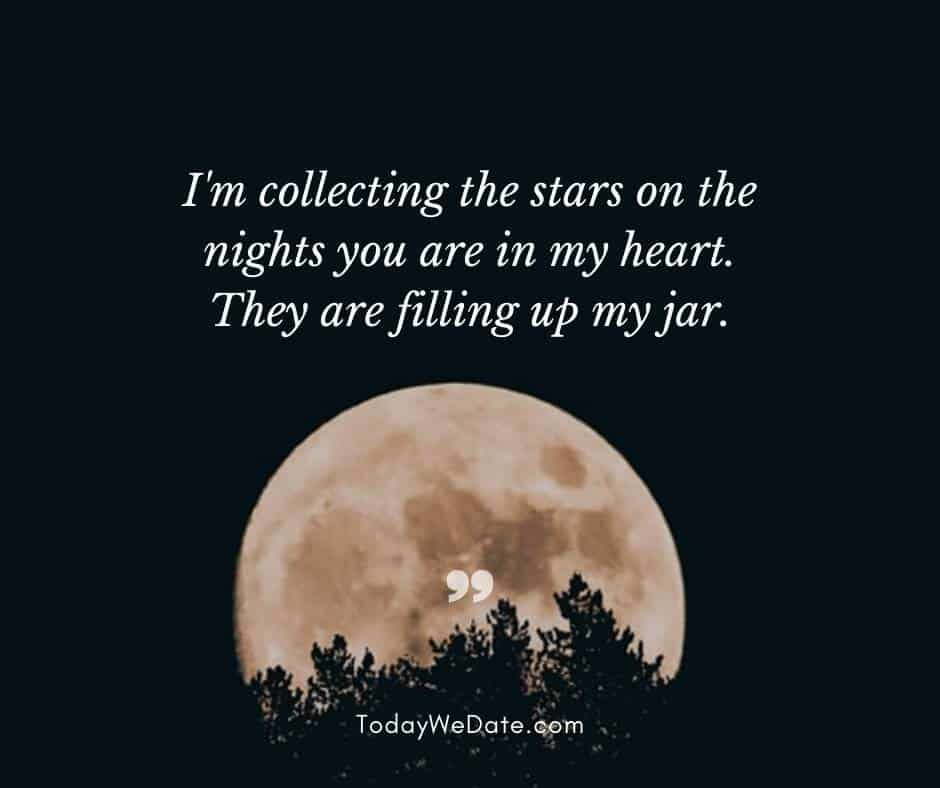 I'm collecting the stars on the nights you are in my heart. They are filling up my jar- Good night quotes for him - TodayWeDate.com