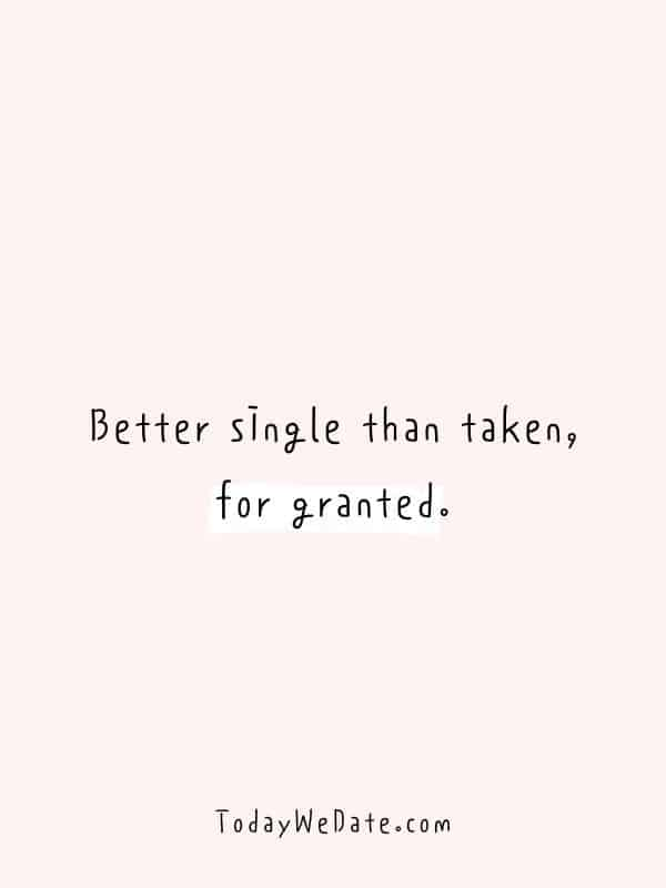 24 Happy Single Quotes To Enjoy Your Time Alone Today We Date
